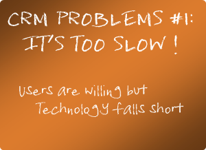 CRM Problems its too slow