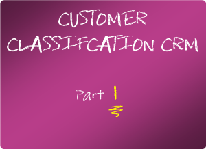 Customer classification in CRM part 1