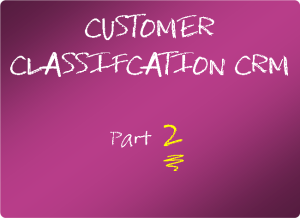 Customer classification in CRM part 2