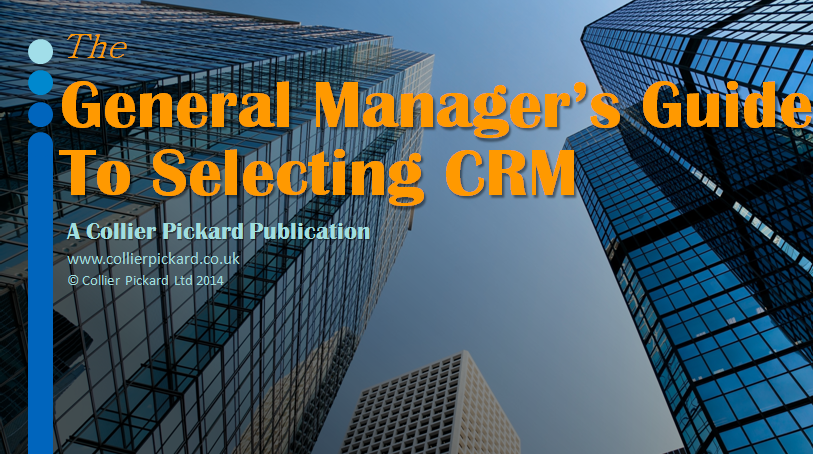 The General Manager's Guide to Selecting CRM
