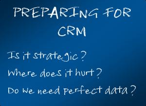 Preparing for CRM