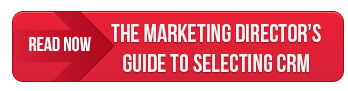 Read Now Marketing Directors Guide to Selecting CRM